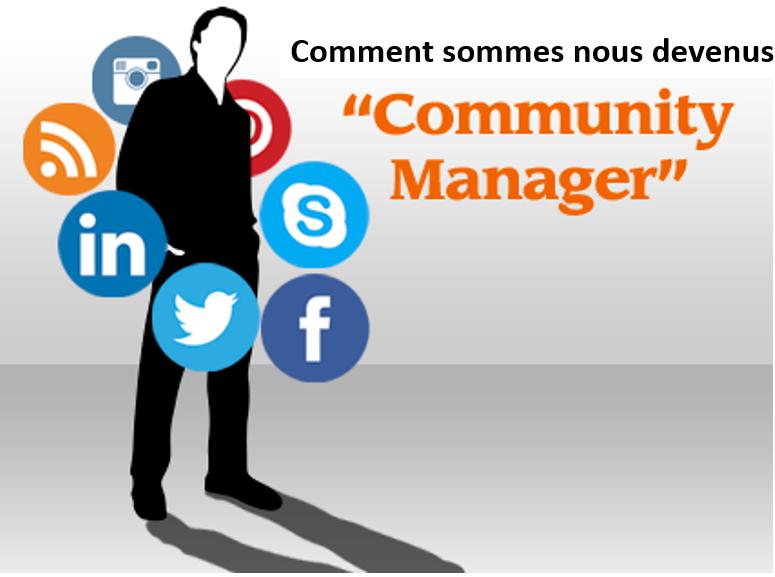 Comment sommes-nous devenus Community Manager ?
